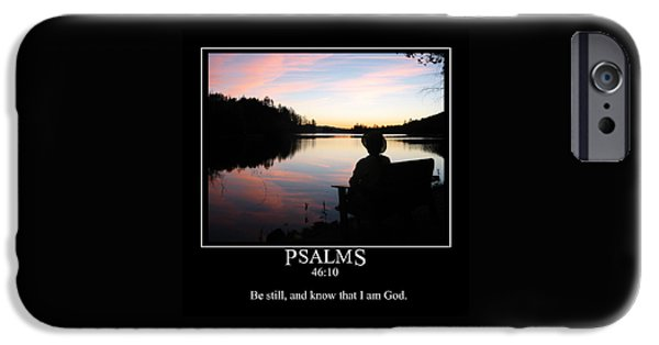 Prescott iPhone Cases - Be Still and Know That I Am God iPhone Case by John Haldane