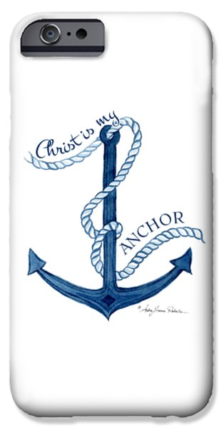 Beach Cottage Style iPhone Cases - Beach House Nautical Ship Christ is my Anchor iPhone Case by Audrey Jeanne Roberts