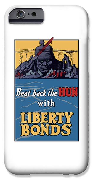 World War One iPhone Cases - Beat Back The Hun With Liberty Bonds iPhone Case by War Is Hell Store