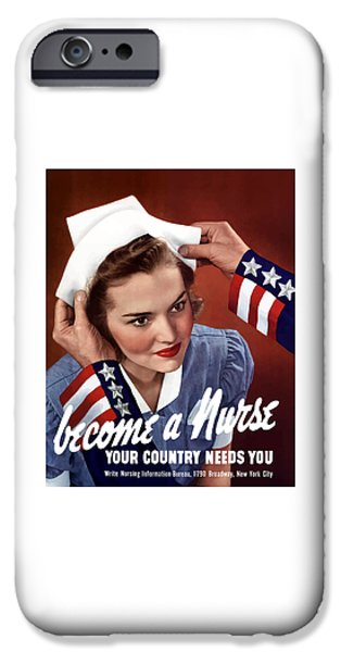 American Mixed Media iPhone Cases - Become A Nurse -- WW2 Poster iPhone Case by War Is Hell Store