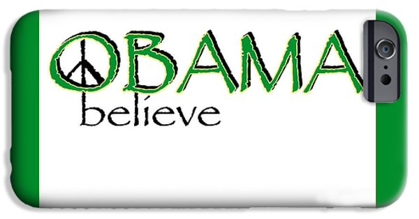 Obama iPhone Cases - Believe iPhone Case by Gwendolyn Frazier