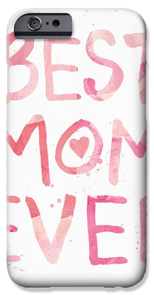 Woman Gift iPhone Cases - Best Mom Ever- Greeting Card iPhone Case by Linda Woods