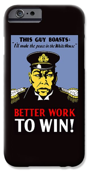 Ww1 iPhone Cases - Better Work To Win - WW2 iPhone Case by War Is Hell Store
