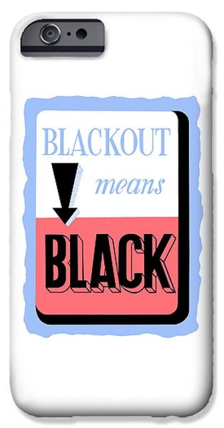 Safety iPhone Cases - Blackout Means Black iPhone Case by War Is Hell Store