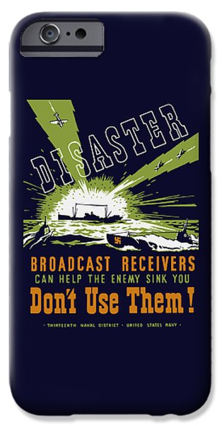 Us Navy iPhone Cases - Broadcast Receivers Can Help The Enemy Sink You iPhone Case by War Is Hell Store