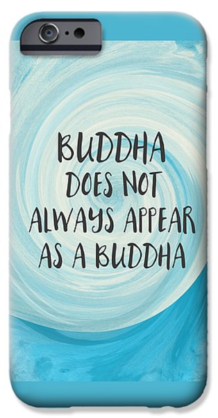 Wisdom iPhone Cases - Buddha Does Not Always Appear As A Buddha-Zen Art by Linda Woods iPhone Case by Linda Woods