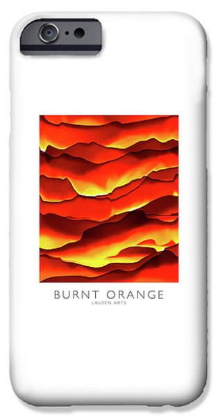 Abstract Digital Photographs iPhone Cases - Burnt Orange iPhone Case by Lausen Arts