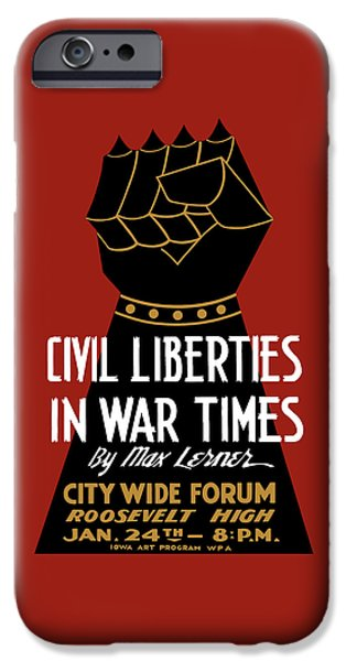 Civil Liberties iPhone Cases - Civil Liberties In War Times - WPA iPhone Case by War Is Hell Store