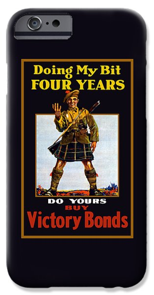 Great War iPhone Cases - Doing My Bit Four Years - Buy Victory Bonds iPhone Case by War Is Hell Store