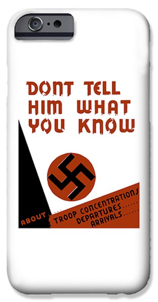 Don't tell him what you know iPhone Case by War Is Hell Store