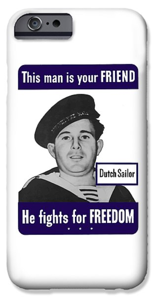 Ww11 iPhone Cases - Dutch Sailor This Man Is Your Friend iPhone Case by War Is Hell Store