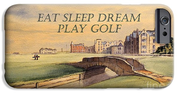 House iPhone Cases - Eat Sleep Dream Play Golf iPhone Case by Bill Holkham