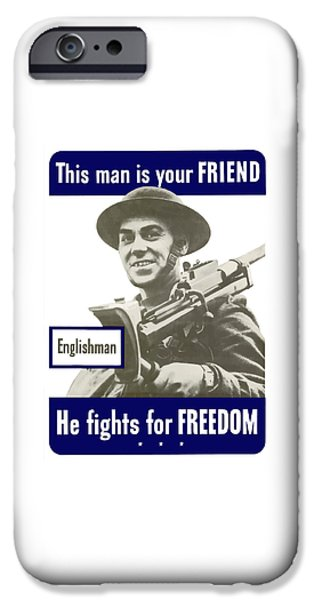 Ww1 iPhone Cases - Englishman This Man Is Your Friend iPhone Case by War Is Hell Store
