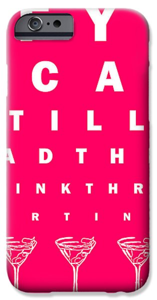 Eye Exam Chart - If You Can Read This Drink Three Martinis - Pink iPhone Case by Wingsdomain Art and Photography