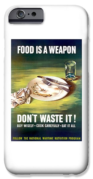 Political Mixed Media iPhone Cases - Food Is A Weapon -- WW2 Propaganda iPhone Case by War Is Hell Store