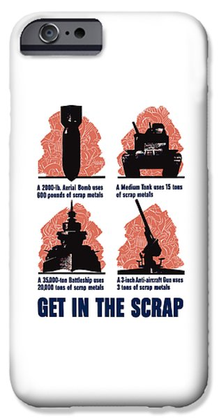 Ww1 iPhone Cases - Get In The Scrap iPhone Case by War Is Hell Store