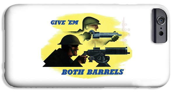 Ww1 iPhone Cases - Give Em Both Barrels iPhone Case by War Is Hell Store