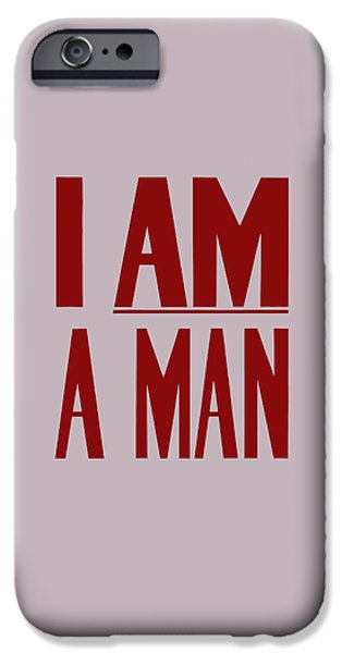 Discrimination iPhone Cases - I Am A Man iPhone Case by War Is Hell Store
