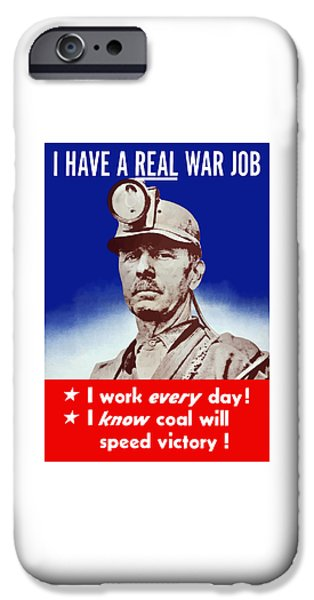 Coal iPhone Cases - I Have A Real War Job iPhone Case by War Is Hell Store