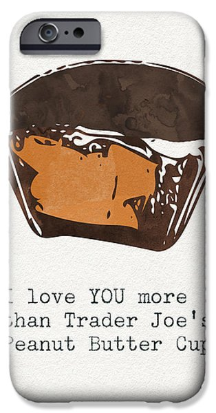 Brown Mixed Media iPhone Cases - I love you more than peanut butter cups iPhone Case by Linda Woods