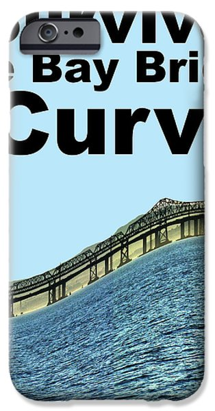 I Survived the Bay Bridge S.Curve iPhone Case by Wingsdomain Art and Photography