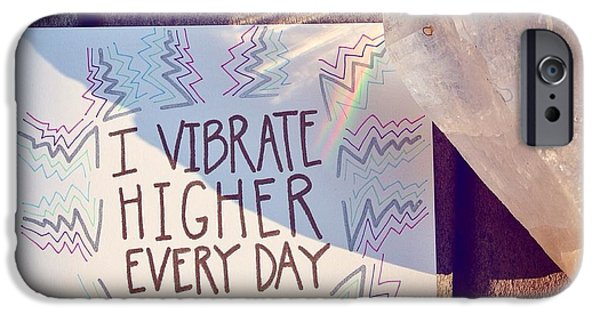 Buddhist iPhone Cases - I vibrate higher every day iPhone Case by Tiny Affirmations