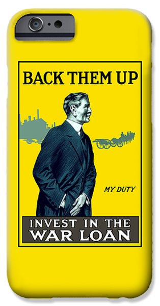 World War One iPhone Cases - Invest In The War Loan - WW1 iPhone Case by War Is Hell Store