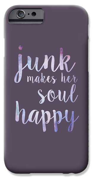 Diy iPhone Cases - Junk Makes Her Soul Happy iPhone Case by Heather Applegate