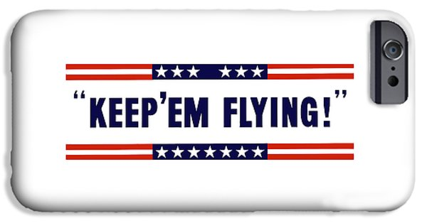 Patriotic Digital iPhone Cases - Keep Em Flying iPhone Case by War Is Hell Store