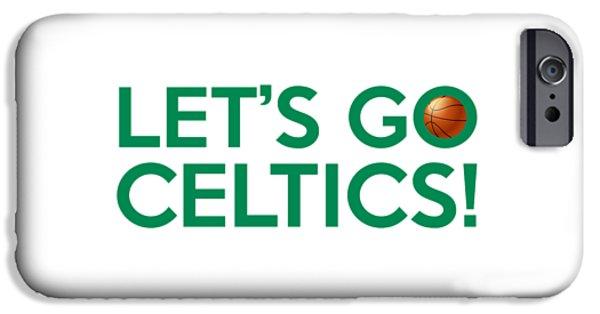 Boston Celtics iPhone Cases - Lets Go Celtics iPhone Case by Florian Rodarte