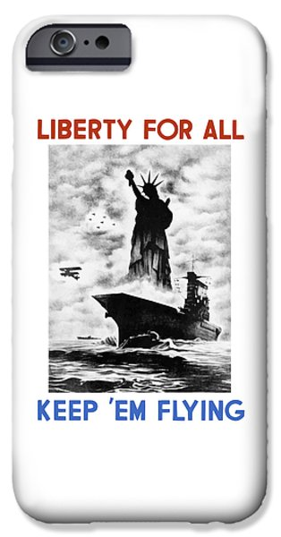 Ems iPhone Cases - Liberty For All -- Keep Em Flying  iPhone Case by War Is Hell Store