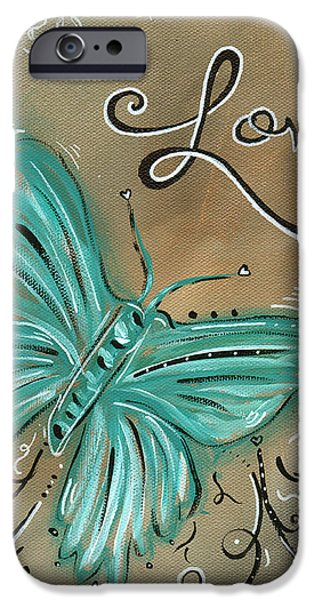 Live and Love Butterfly by MADART iPhone Case by Megan Duncanson