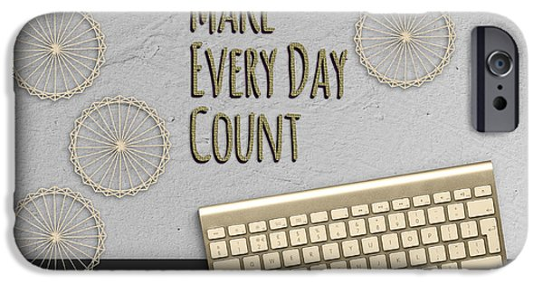 Business Digital Art iPhone Cases - Make Every Day Count Dark Gray iPhone Case by Terry Weaver
