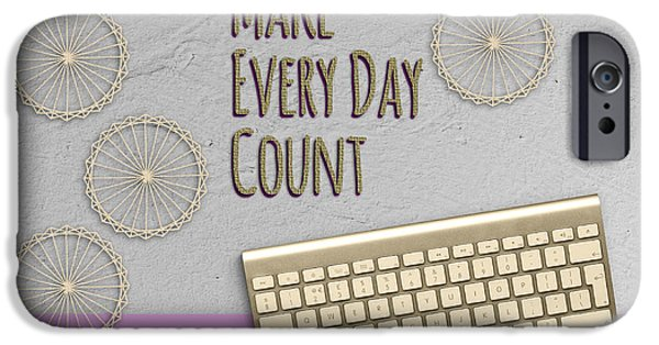 Business Digital Art iPhone Cases - Make Every Day Count Pink iPhone Case by Terry Weaver
