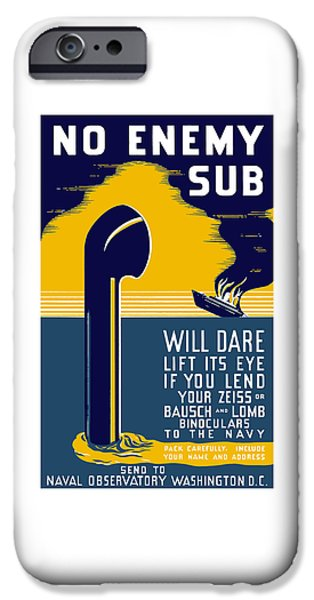 Navy iPhone Cases - No Enemy Sub Will Dare Lift Its Eye iPhone Case by War Is Hell Store