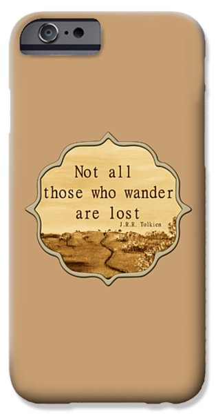 Enhanced iPhone Cases - Not all Those who Wander are Lost iPhone Case by Anastasiya Malakhova