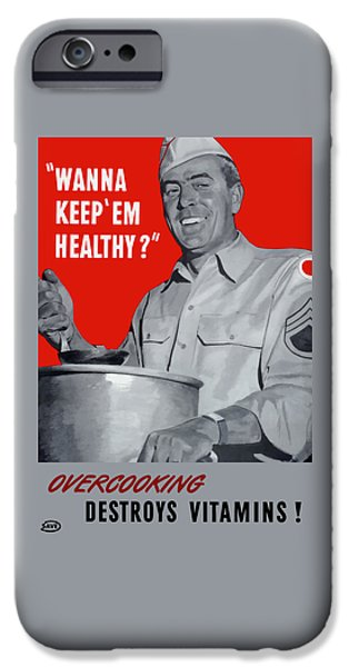 Healthy Mixed Media iPhone Cases - Overcooking Destroys Vitamins iPhone Case by War Is Hell Store