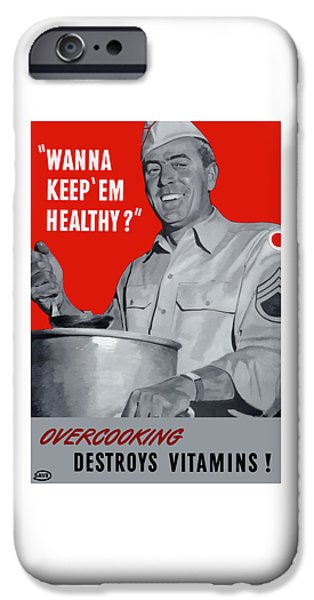 Food Stores iPhone Cases - Overcooking Destroys Vitamins iPhone Case by War Is Hell Store