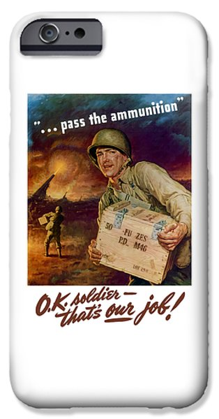 Ww1 iPhone Cases - Pass The Ammunition -- Propaganda Poster iPhone Case by War Is Hell Store