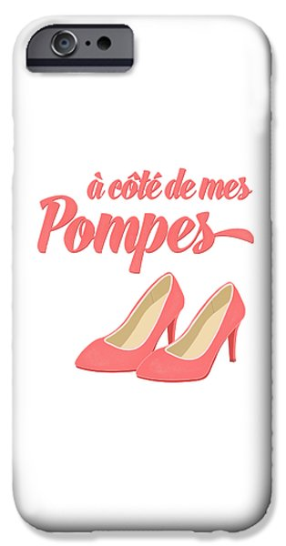 Shoe iPhone Cases - Pink High Heels French Saying iPhone Case by Antique Images