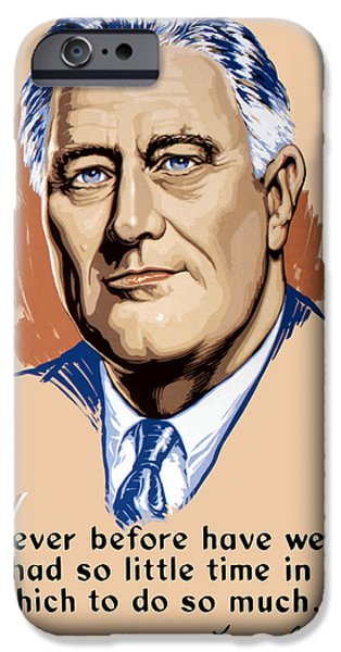 Franklin iPhone Cases - President Franklin Roosevelt and Quote iPhone Case by War Is Hell Store