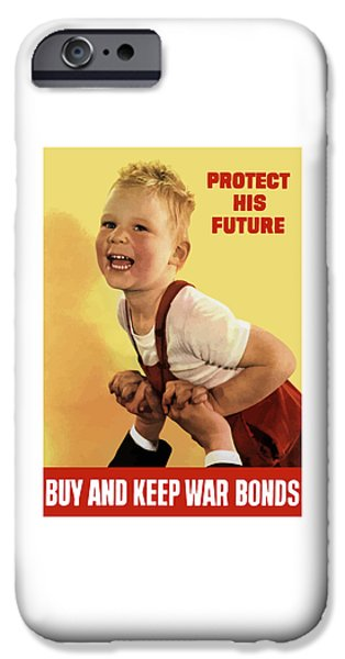 War iPhone Cases - Protect His Future Buy War Bonds iPhone Case by War Is Hell Store