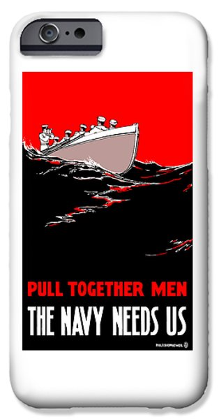 World War One iPhone Cases - Pull Together Men The Navy Needs Us iPhone Case by War Is Hell Store