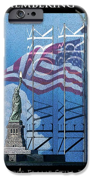 American Flag iPhone Cases - Remembering 9/11 Libertys Flame Still Burns iPhone Case by Robert J Sadler