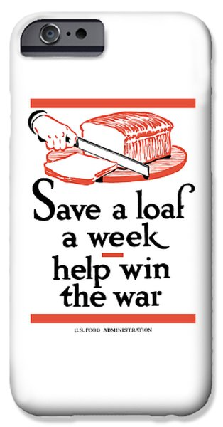 Food Stores iPhone Cases - Save A Loaf A Week iPhone Case by War Is Hell Store