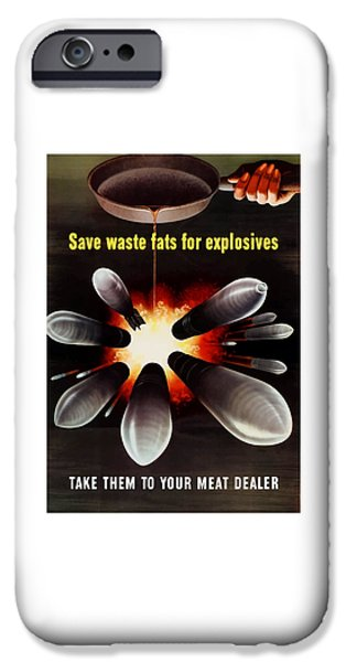 States Mixed Media iPhone Cases - Save Waste Fats For Explosives iPhone Case by War Is Hell Store