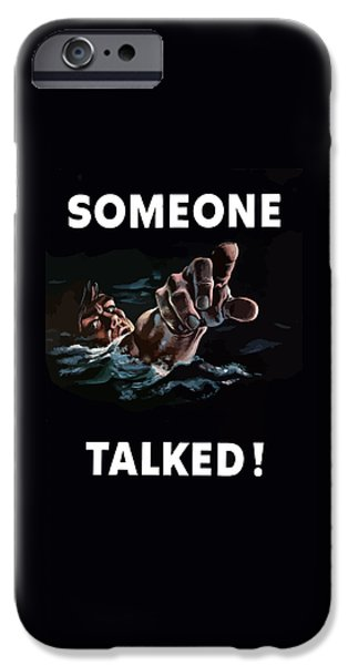 States Mixed Media iPhone Cases - Someone Talked -- WW2 Propaganda iPhone Case by War Is Hell Store