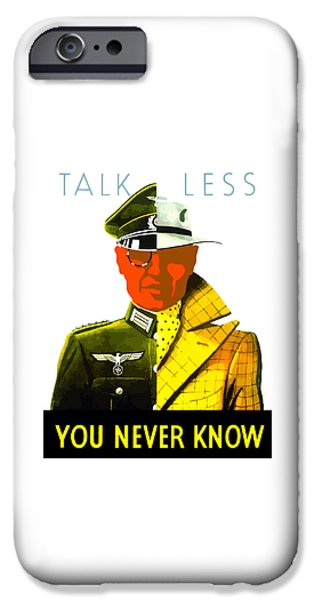 World War I iPhone Cases - Talk Less You Never Know iPhone Case by War Is Hell Store