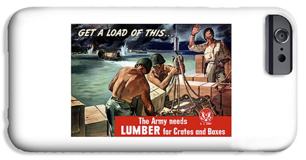Ww1 iPhone Cases - The Army Needs Lumber For Crates And Boxes iPhone Case by War Is Hell Store