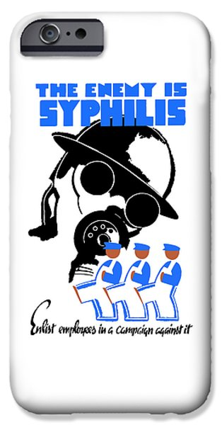 Healthcare iPhone Cases - The Enemy Is Syphilis iPhone Case by War Is Hell Store